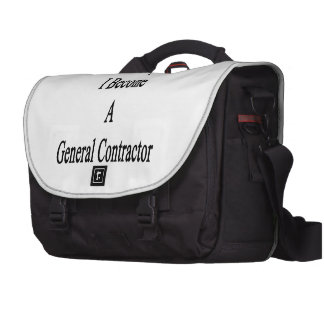 I Won't Stop Until I Become A General Contractor Laptop Bag