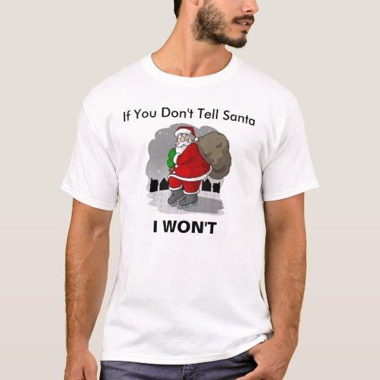 I Won't Tell Santa T-Shirt