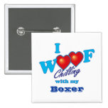 I Woof Boxer Pinback Buttons