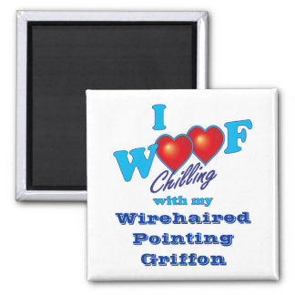 I Woof Wirehaired Pointing Griffon 2 Inch Square Magnet