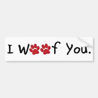 I Woof You Bumper Sticker