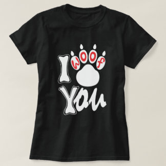 I Woof You - Female t-shirt