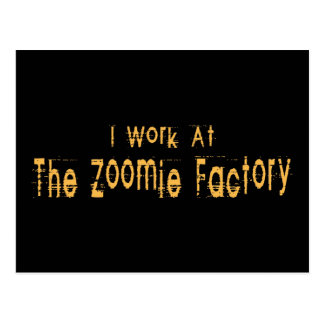 I Work At The Zoomie Factory Postcard
