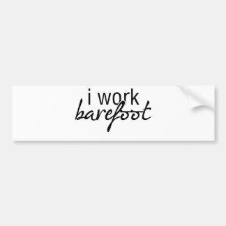 I Work Barefoot Bumper Sticker