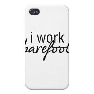 I Work Barefoot Cases For iPhone 4
