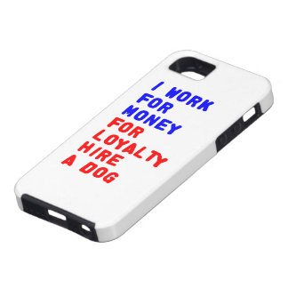 I Work For Money For Loyalty Hire A Dog iPhone SE/5/5s Case