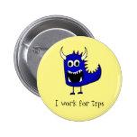 I work for tips monster button