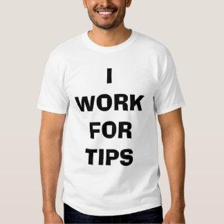 I work for tips shirt