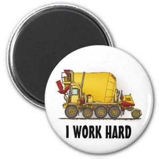 I Work Hard Cement Mixer Truck Round Magnet