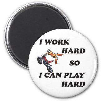 I WORK HARD SO I CAN PLAY HARD MAGNET