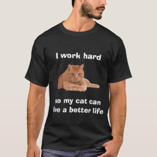 I work hard T-Shirt
