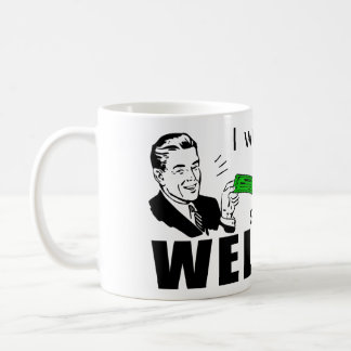 I Work Hard To Support Slackers On Welfare Mug