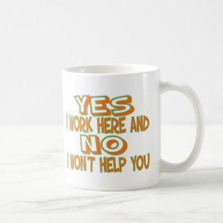 I Work Here Coffee Mug