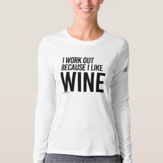 I work out because I like WINE -  .png Shirt