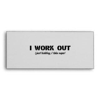 I Work Out (Just Kidding I Take Naps) Envelope