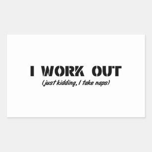 fe0b30196 I Work Out (Just Kidding I Take Naps) Rectangular Sticker