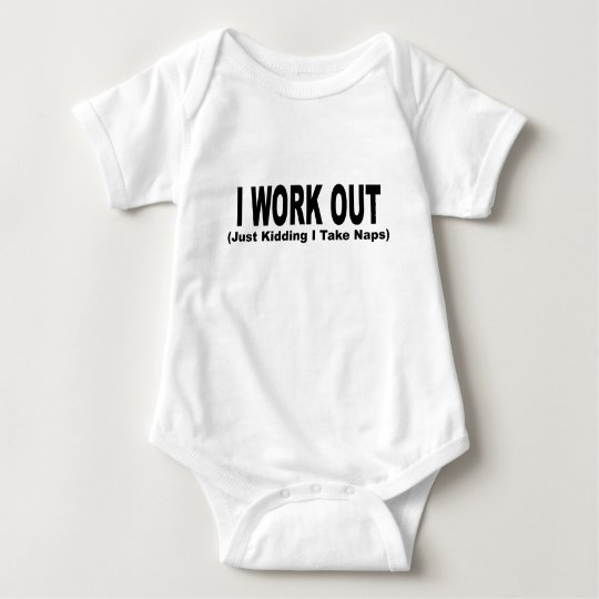 I Work Out (Just Kidding I Take Naps) T-Shirts.png Baby Bodysuit