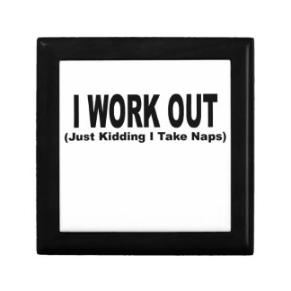 I Work Out Just Kidding I Take Naps T-Shirts png Trinket Box