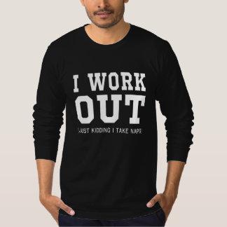 I Work Out Tee Shirt