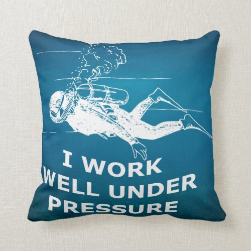 I Work Well Under Pressure Scuba Diving Throw Pillow