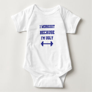 I Workout Because I'm Ugly Fitness Gift Baby Bodysuit
