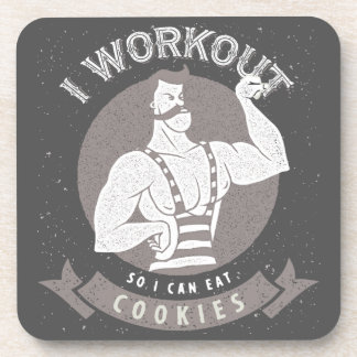 I Workout So I Can Eat Cookies Drink Coaster