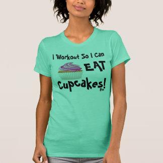 I Workout So I Can Eat Cupcakes! Tee Shirt