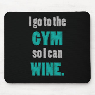 I workout so I can wine - whine Mouse Pad