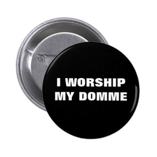 I WORSHIP MY DOMME PINS