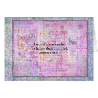 I would always rather be happy than dignified greeting card