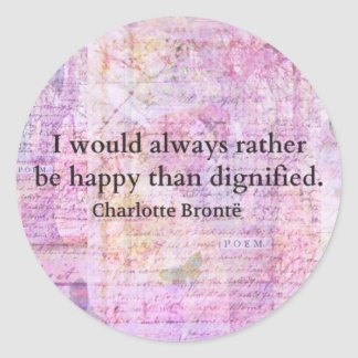 I would always rather be happy than dignified classic round sticker
