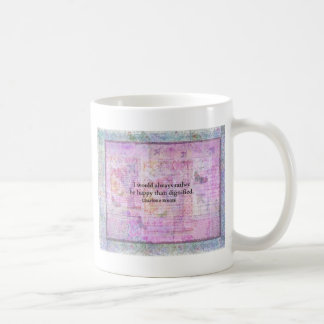 I would always rather be happy than dignified classic white coffee mug