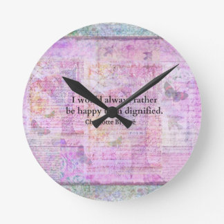 I would always rather be happy than dignified round clocks