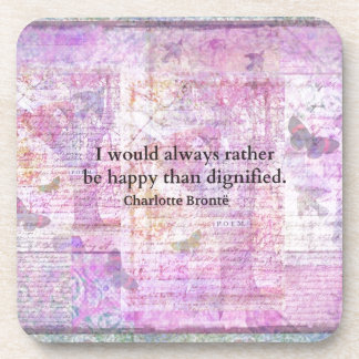 I would always rather be happy than dignified coasters