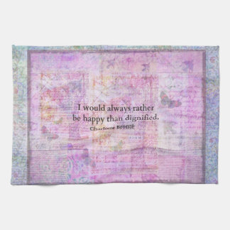 I would always rather be happy than dignified kitchen towel