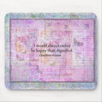 I would always rather be happy than dignified mouse pad