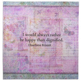I would always rather be happy than dignified cloth napkin