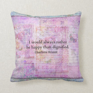 I would always rather be happy than dignified throw pillows