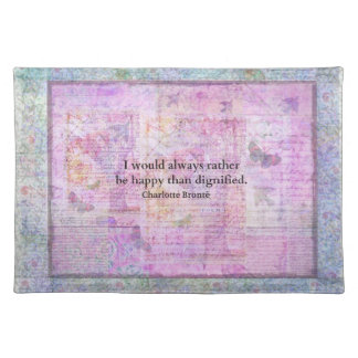 I would always rather be happy than dignified place mat
