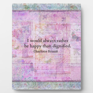 I would always rather be happy than dignified photo plaques