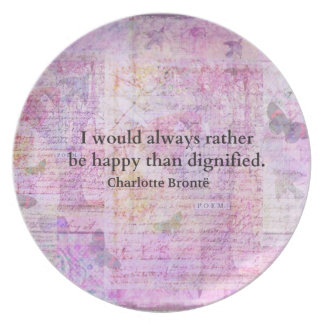 I would always rather be happy than dignified plates