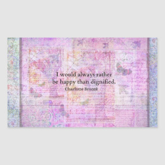 I would always rather be happy than dignified rectangular sticker