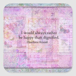 I would always rather be happy than dignified stickers