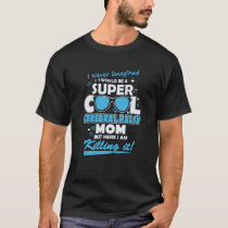 I Would Be A Super Cool Cerebral Palsy Mom T shirt