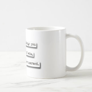 I Would Challenge You To A Battle Of Wits, But... Classic White Coffee Mug