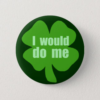 I Would Do Me Button