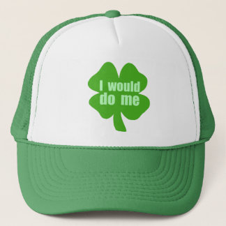 I Would Do Me Trucker Hat