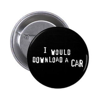 I would download a car pinback button