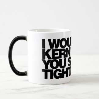 I would kern you so tight, typography Coffee Mug