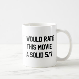 I Would Rate This Movie A Solid 5/7 Coffee Mug
